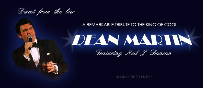 Dean Martin - featuring Neil J Duncan - click here to enter